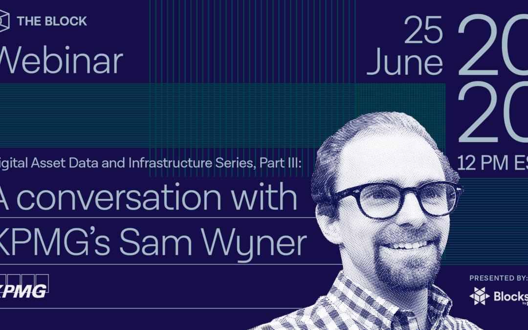 Infraestructura y datos de activos digitales Parte III: Una conversación con Sam Wyner de KPMG | Seminario web completo