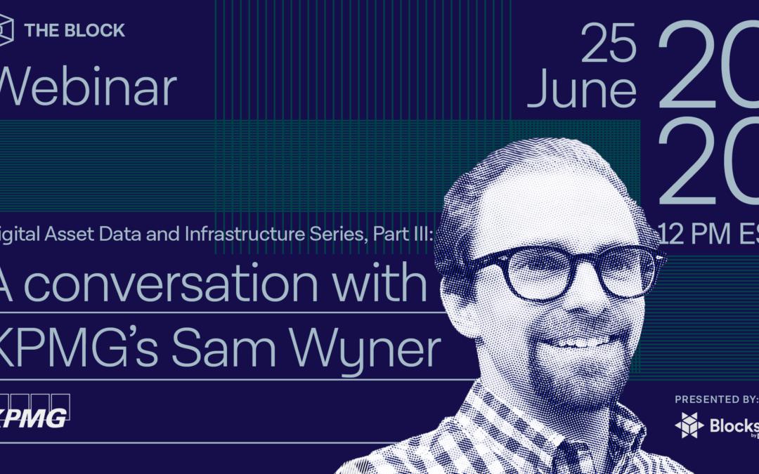 Infraestructura y datos de activos digitales Parte III: una conversación con Sam Wyner de KPMG